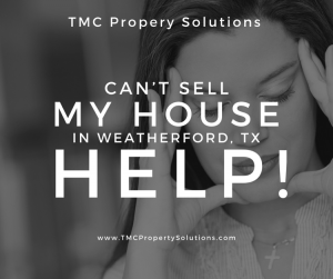 cant sell my house weatherford, i buy houses fast