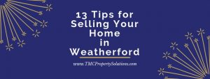 tips for selling your home in weatherford